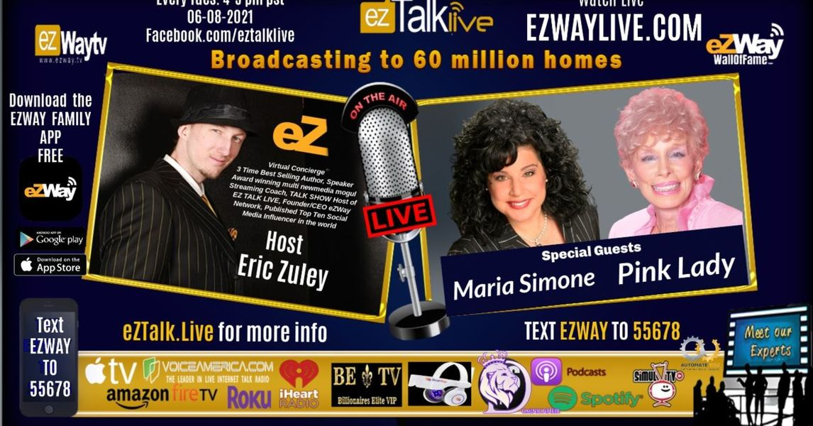 EZ TALK LIVE with Eric Zuley. Feat. Money Expert Maria Simone and 88-Year-old TV personality The Pink Lady!